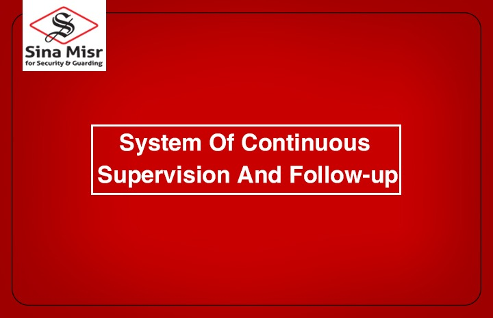 System of continuous supervision and follow-up