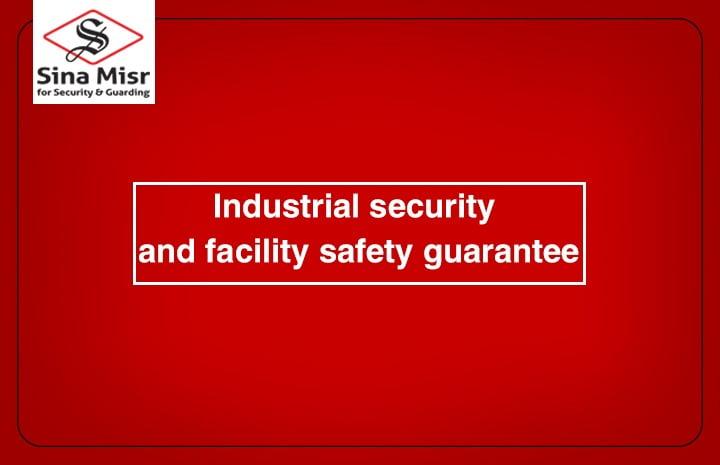 شركة امن ,Industrial security and facility safety guarantee