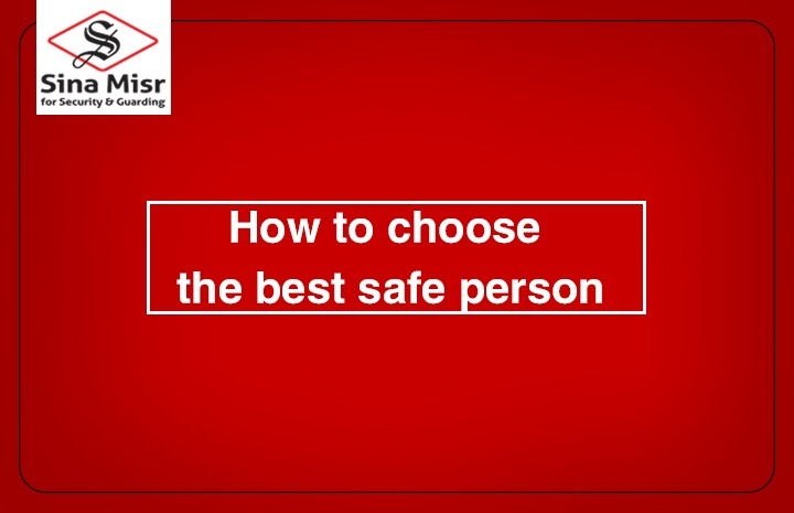How to choose the best safe person